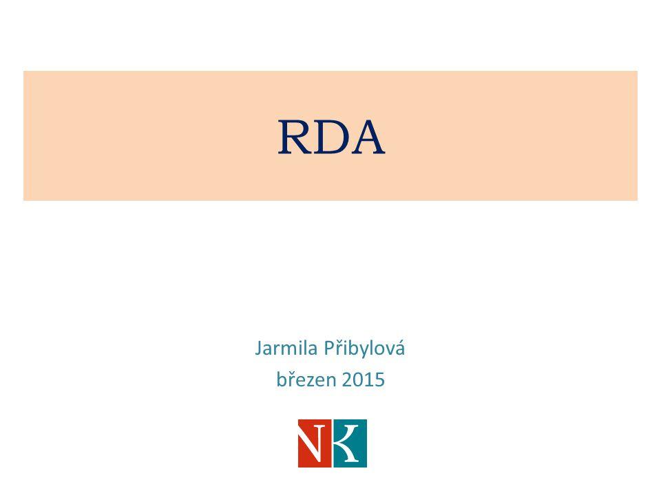 Pravidla RDA vycházejí z FRBR (dílo - vyjádření - provedení - jednotka) řada pravidel převzata z AACR2R odlišná struktura rozšířena zejm.