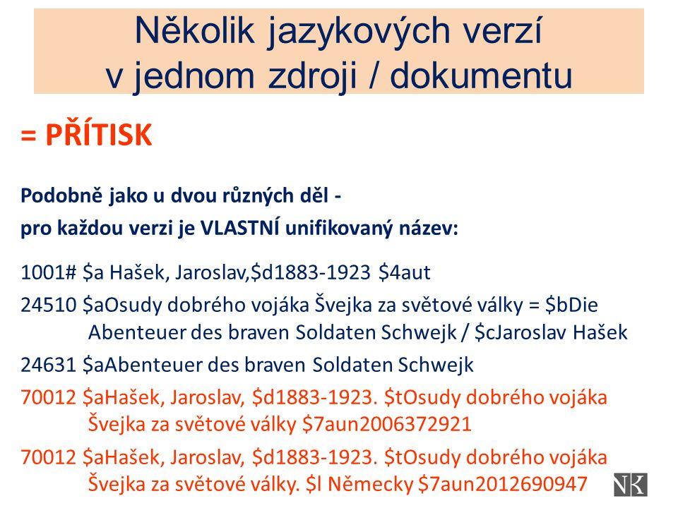 Několik jazykových verzí v jednom zdroji / dokumentu = PŘÍTISK Podobně jako u dvou různých děl - pro každou verzi je VLASTNÍ unifikovaný název: 1001#