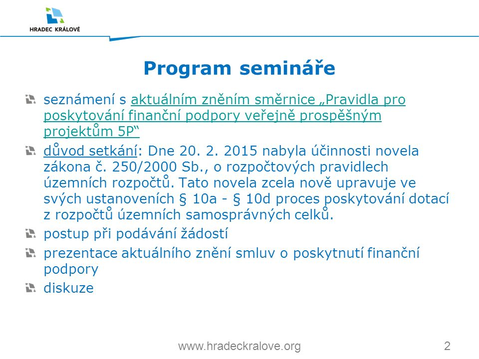 """2www.hradeckralove.org seznámení s aktuálním zněním směrnice """"Pravidla pro poskytování finanční podpory veřejně prospěšným projektům 5P""""aktuálním zněn"""