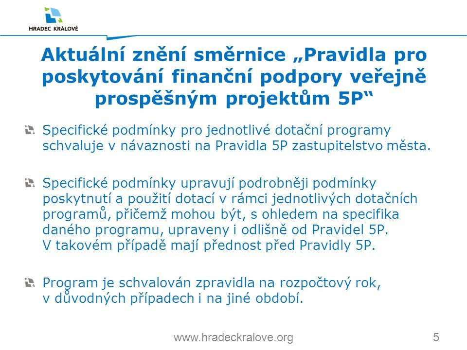 5www.hradeckralove.org Specifické podmínky pro jednotlivé dotační programy schvaluje v návaznosti na Pravidla 5P zastupitelstvo města. Specifické podm