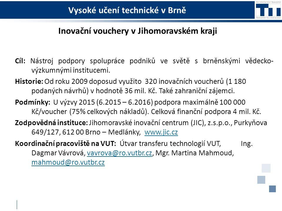Vysoké učení technické v Brně Inovační vouchery v Jihomoravském kraji Cíl: Nástroj podpory spolupráce podniků ve světě s brněnskými vědecko- výzkumnými institucemi.