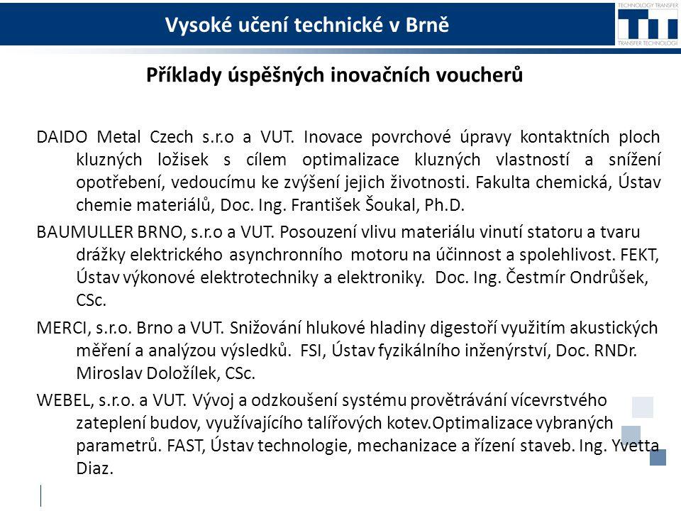 Vysoké učení technické v Brně Příklady úspěšných inovačních voucherů DAIDO Metal Czech s.r.o a VUT.