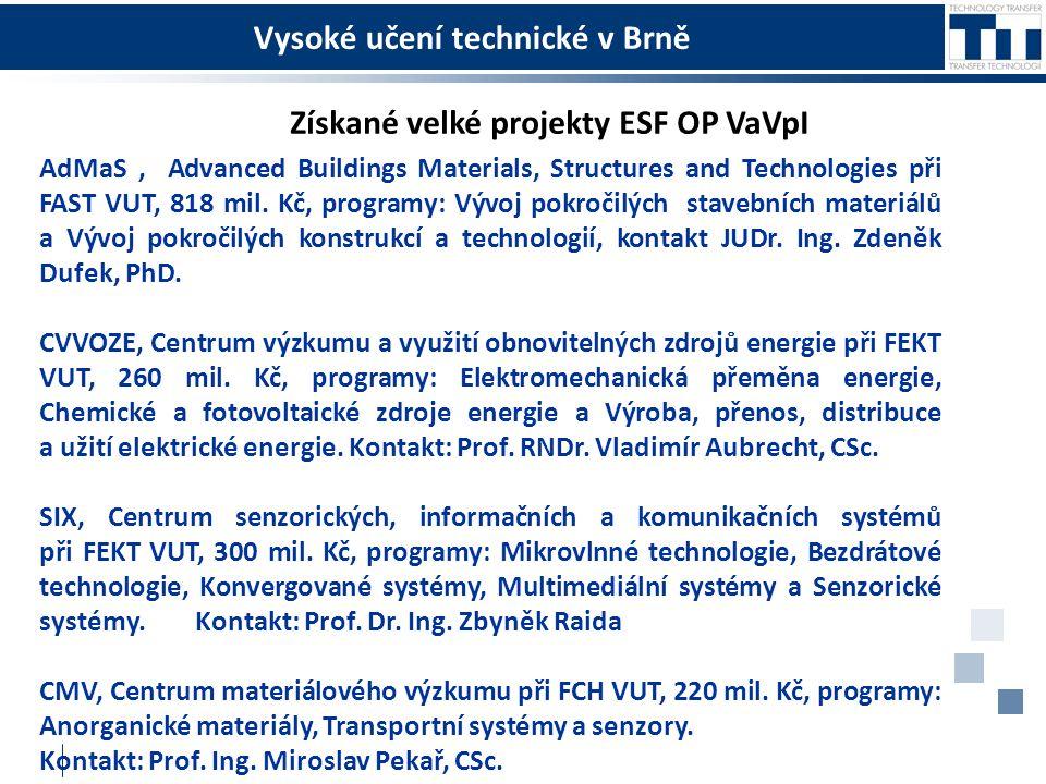 Vysoké učení technické v Brně Získané velké projekty ESF OP VaVpI AdMaS, Advanced Buildings Materials, Structures and Technologies při FAST VUT, 818 mil.