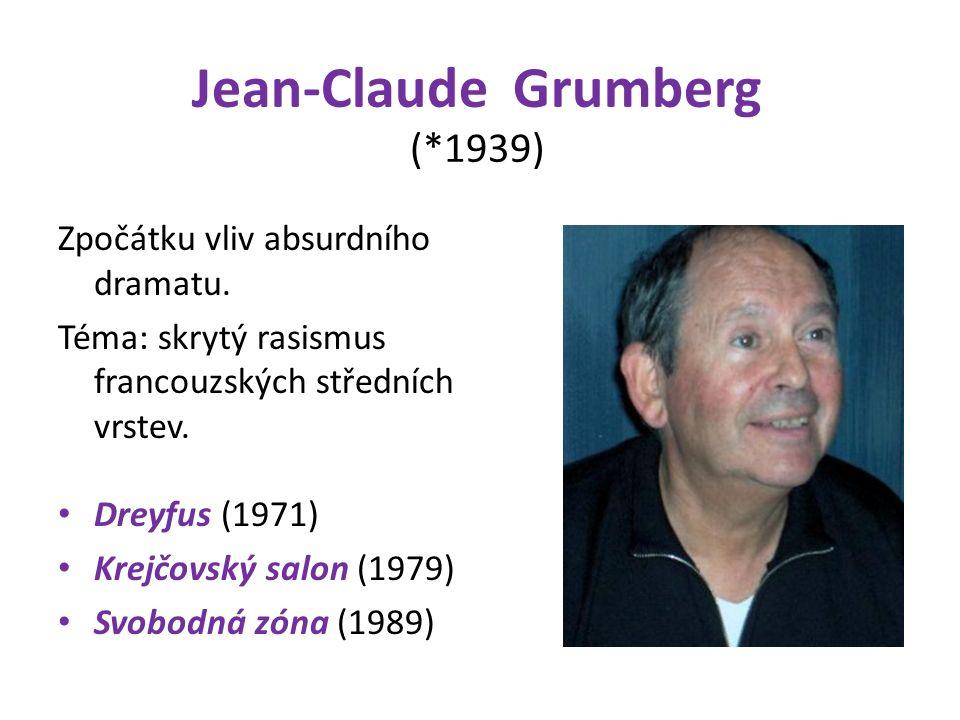 Jean-Claude Grumberg (*1939) Zpočátku vliv absurdního dramatu.