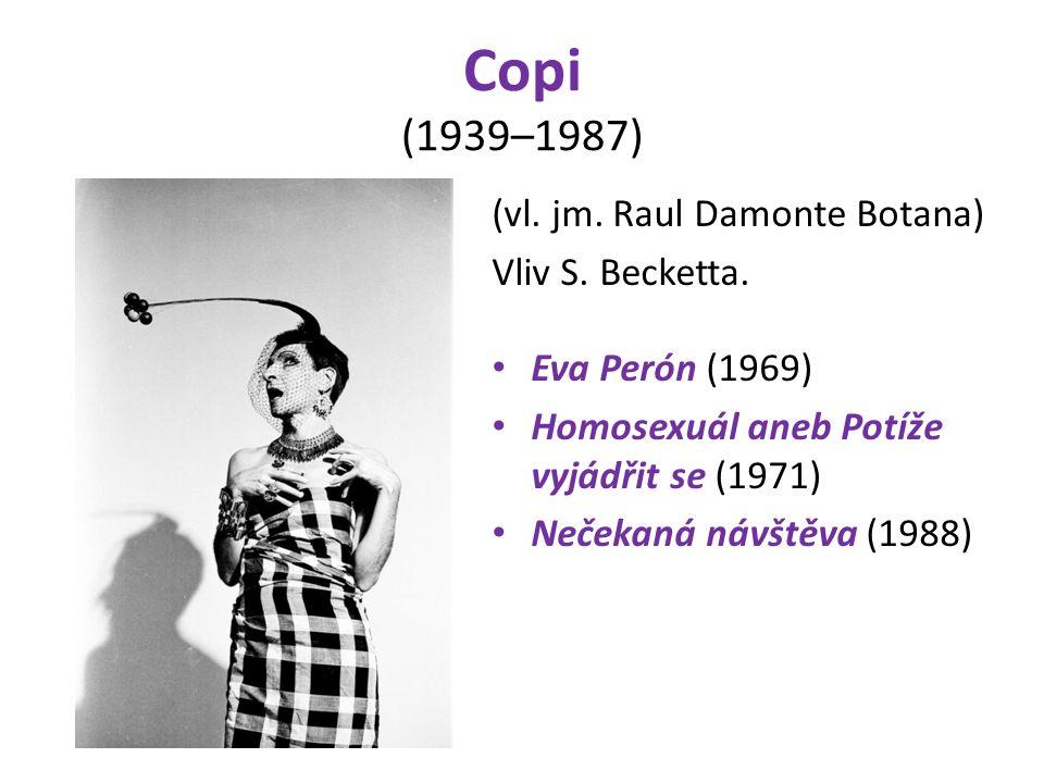 Copi (1939–1987) (vl. jm. Raul Damonte Botana) Vliv S.