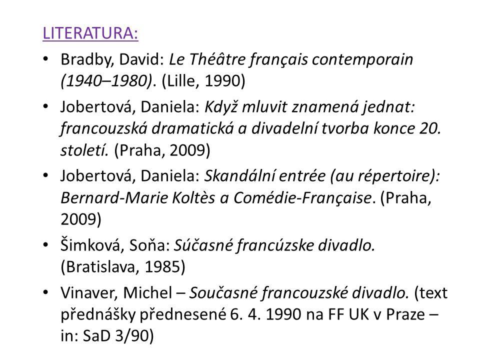LITERATURA: Bradby, David: Le Théâtre français contemporain (1940–1980).