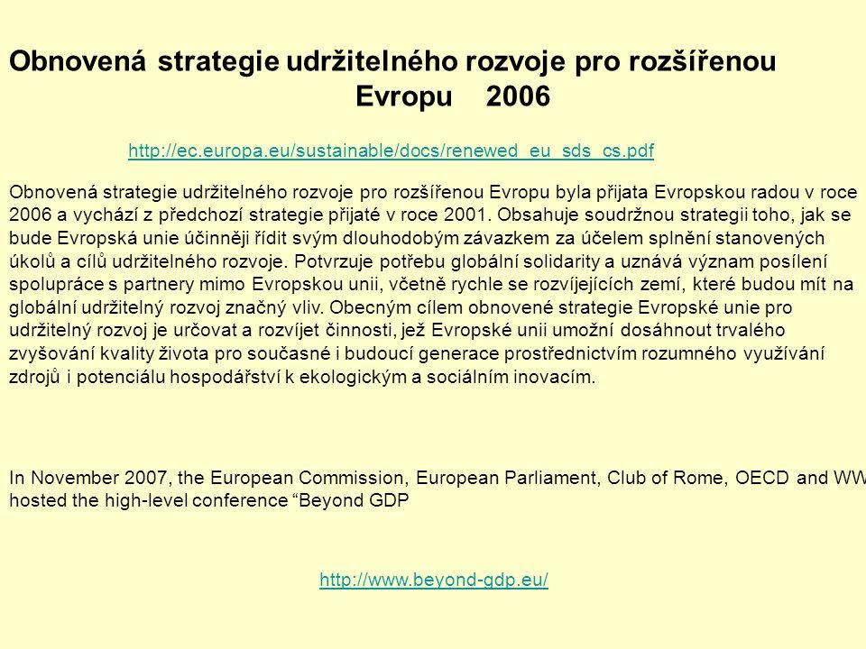 Obnovená strategie udržitelného rozvoje pro rozšířenou Evropu byla přijata Evropskou radou v roce 2006 a vychází z předchozí strategie přijaté v roce 2001.