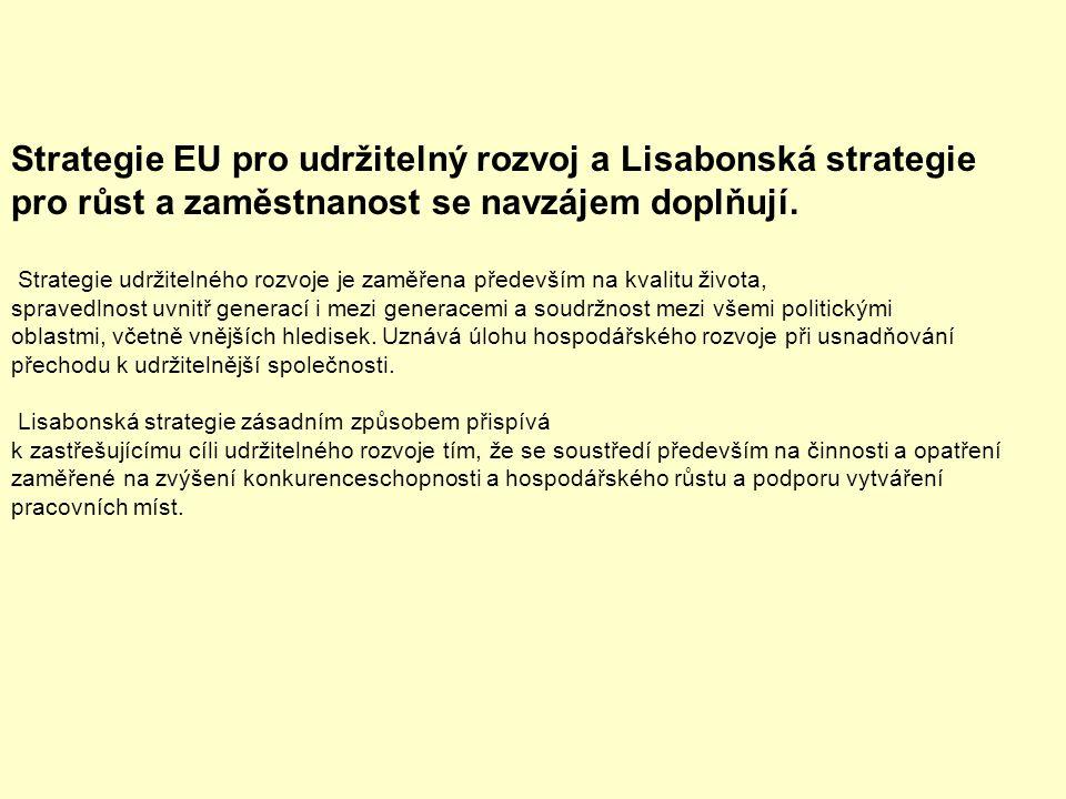 Strategie EU pro udržitelný rozvoj a Lisabonská strategie pro růst a zaměstnanost se navzájem doplňují.