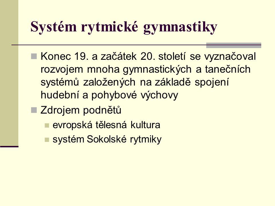 Systém rytmické gymnastiky Konec 19. a začátek 20.