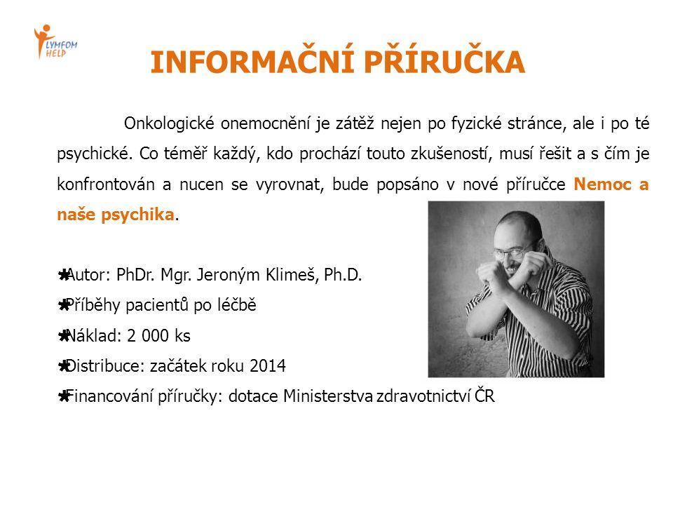 INFORMAČNÍ PŘÍRUČKA Onkologické onemocnění je zátěž nejen po fyzické stránce, ale i po té psychické.