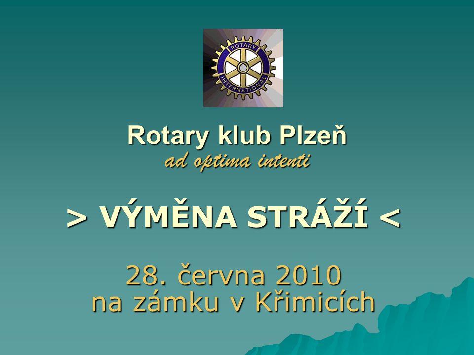 Rotary klub Plzeň ad optima intenti > VÝMĚNA STRÁŽÍ VÝMĚNA STRÁŽÍ < 28. června 2010 na zámku v Křimicích