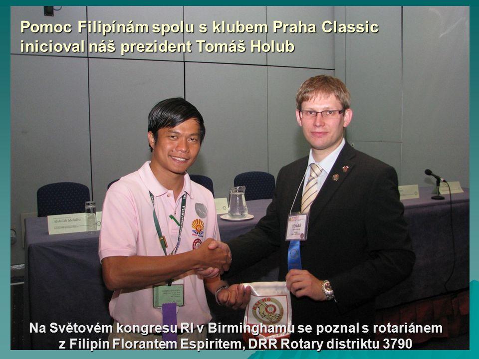 Na Světovém kongresu RI v Birminghamu se poznal s rotariánem z Filipín Florantem Espiritem, DRR Rotary distriktu 3790 Pomoc Filipínám spolu s klubem P