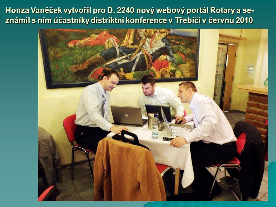 Honza Vaněček vytvořil pro D. 2240 nový webový portál Rotary a se- známil s ním účastníky distriktní konference v Třebíči v červnu 2010