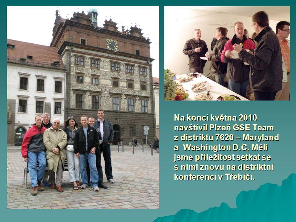 Na konci května 2010 navštívil Plzeň GSE Team z distriktu 7620 – Maryland a Washington D.C. Měli jsme příležitost setkat se s nimi znovu na distriktní