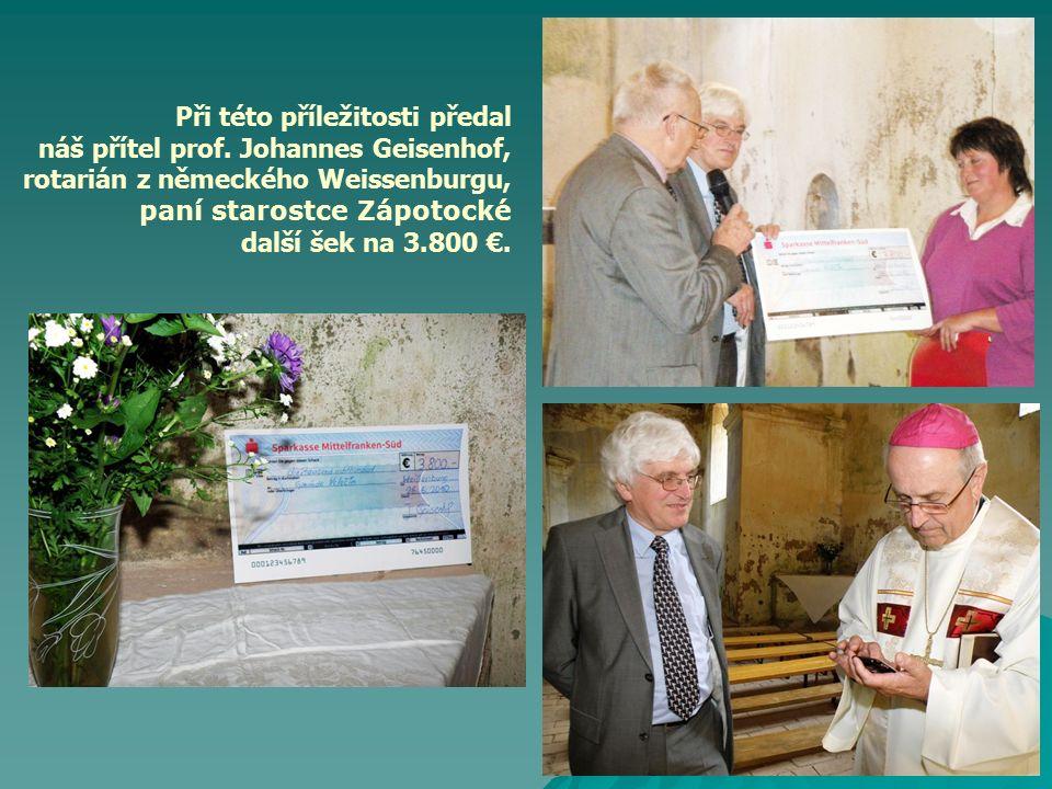Při této příležitosti předal náš přítel prof. Johannes Geisenhof, rotarián z německého Weissenburgu, paní starostce Zápotocké další šek na 3.800 €.
