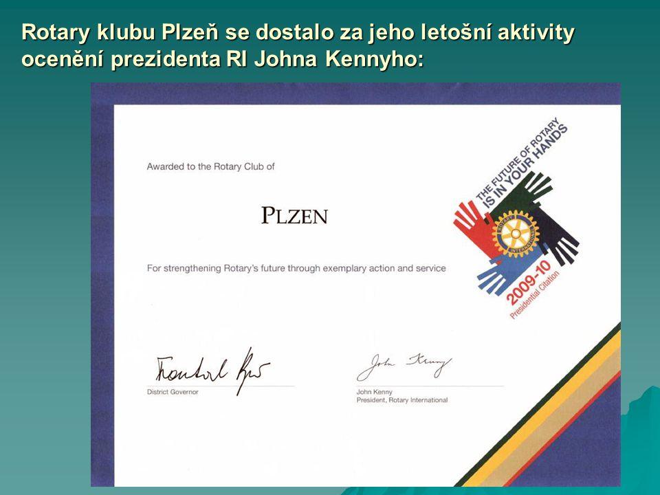 Rotary klubu Plzeň se dostalo za jeho letošní aktivity ocenění prezidenta RI Johna Kennyho:
