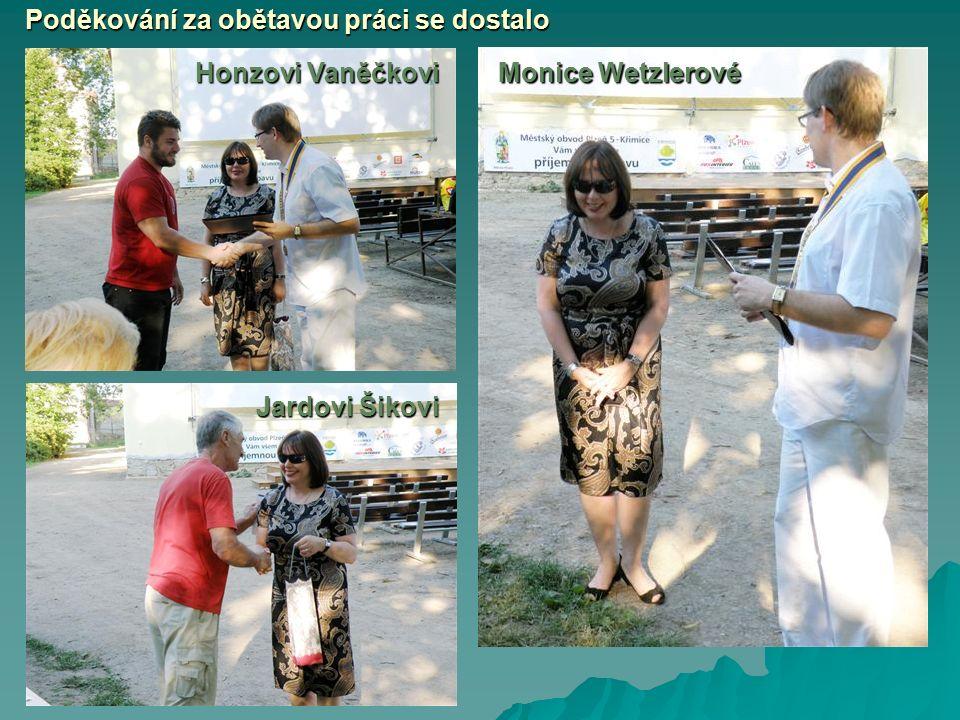 Poděkování za obětavou práci se dostalo Honzovi Vaněčkovi Jardovi Šikovi Monice Wetzlerové