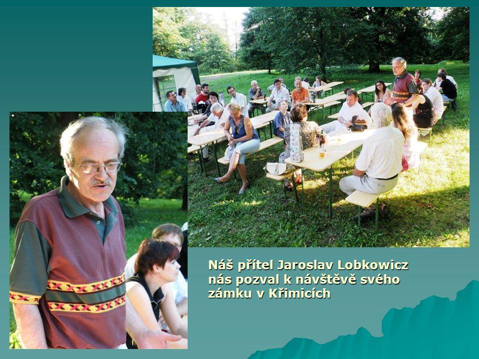 Náš přítel Jaroslav Lobkowicz nás pozval k návštěvě svého zámku v Křimicích