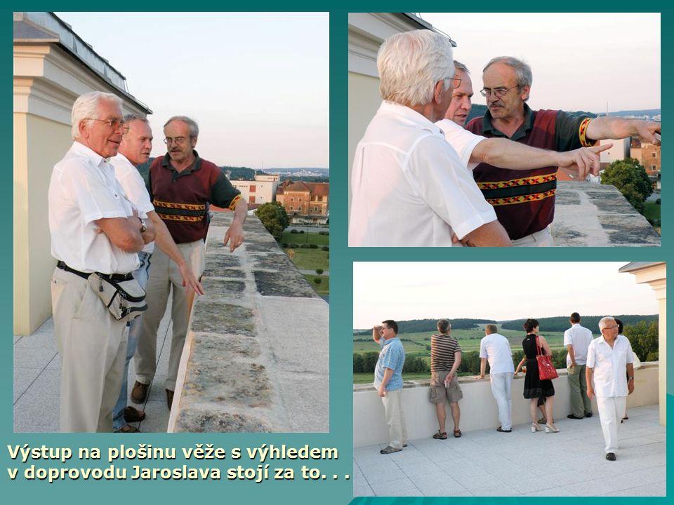 Výstup na plošinu věže s výhledem v doprovodu Jaroslava stojí za to...