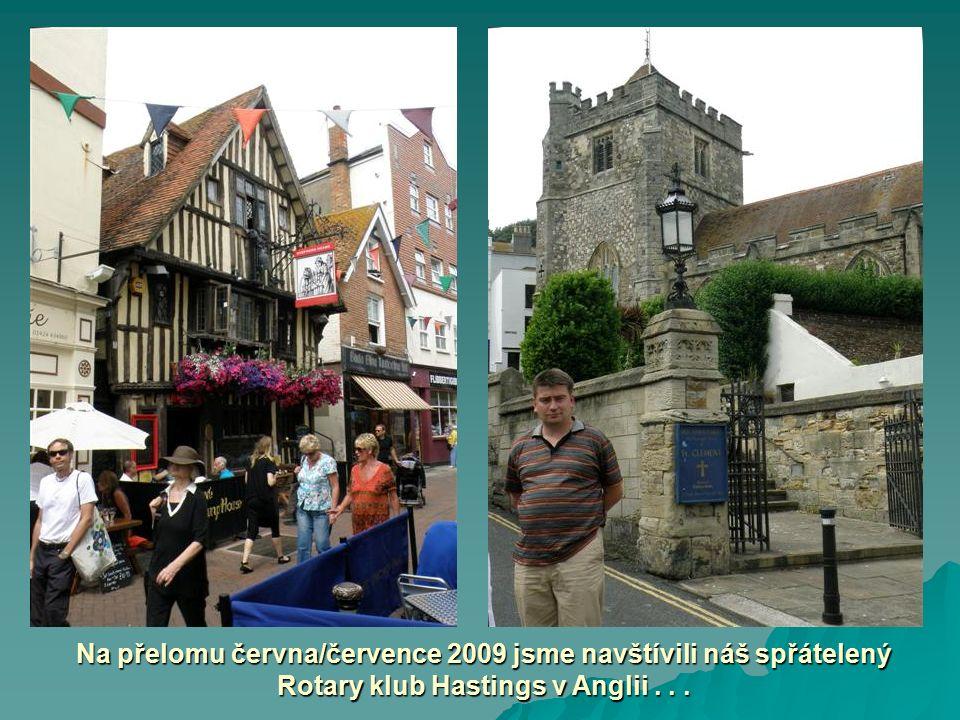 Na přelomu června/července 2009 jsme navštívili náš spřátelený Rotary klub Hastings v Anglii...