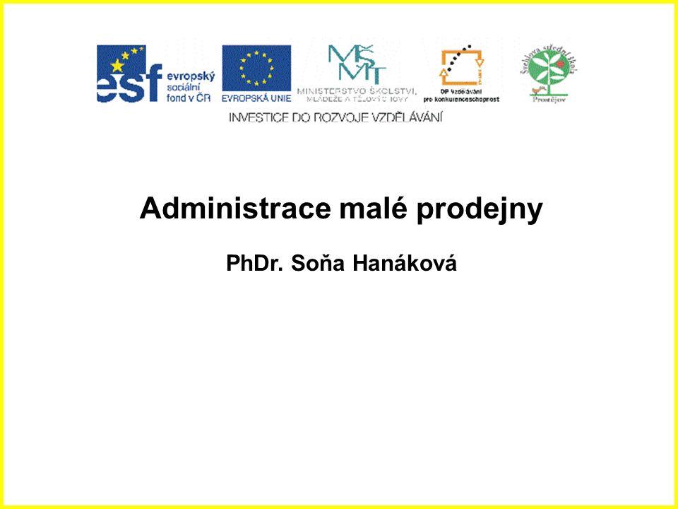 Administrace malé prodejny PhDr. Soňa Hanáková