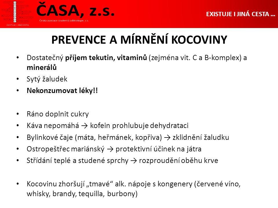 PREVENCE A MÍRNĚNÍ KOCOVINY EXISTUJE I JINÁ CESTA … Dostatečný příjem tekutin, vitaminů (zejména vit.