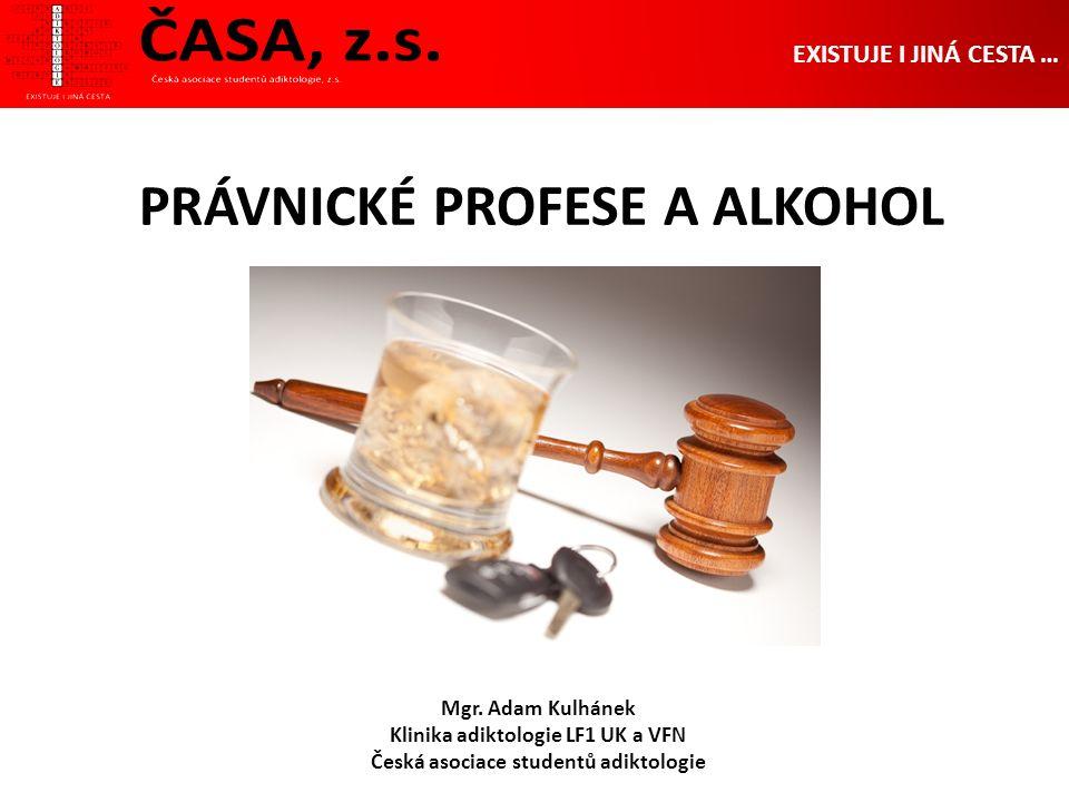 PRÁVNICKÉ PROFESE A ALKOHOL Mgr.