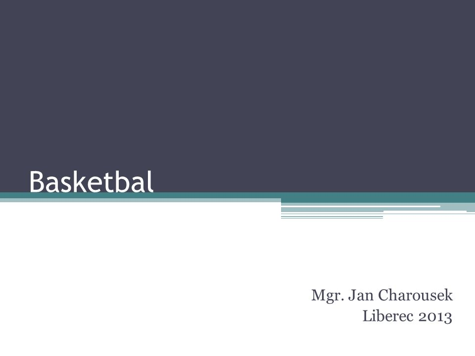 Basketbal Mgr. Jan Charousek Liberec 2013