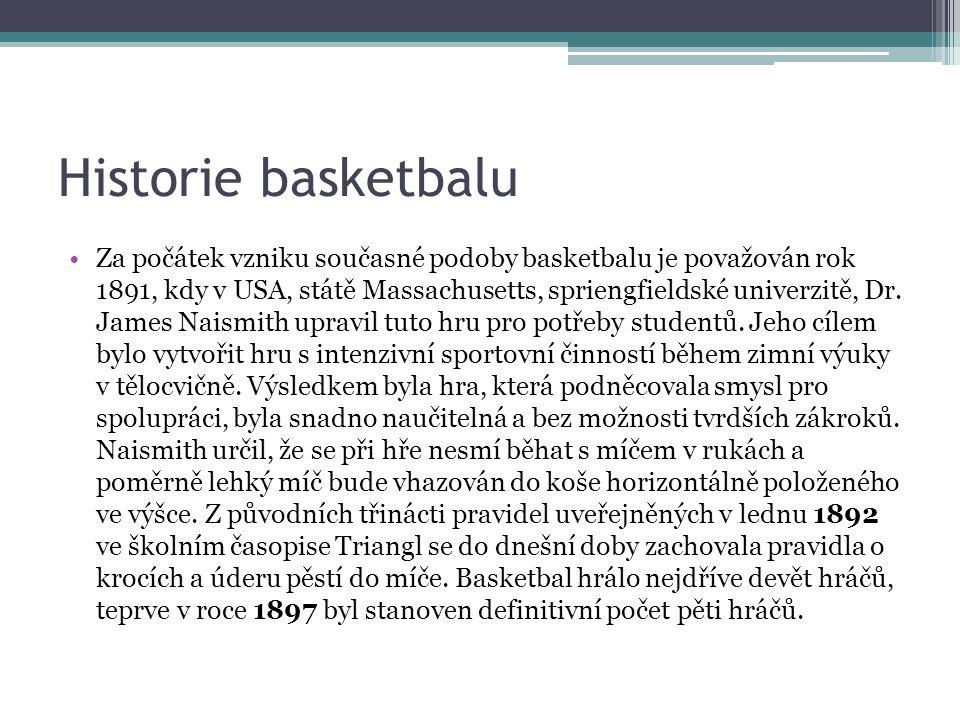 Historie basketbalu V roce 1904 byl basketbal zařazen jako ukázka ve formě turnaje pěti oddílových družstev do programu olympijských her v Saint Luis (USA).