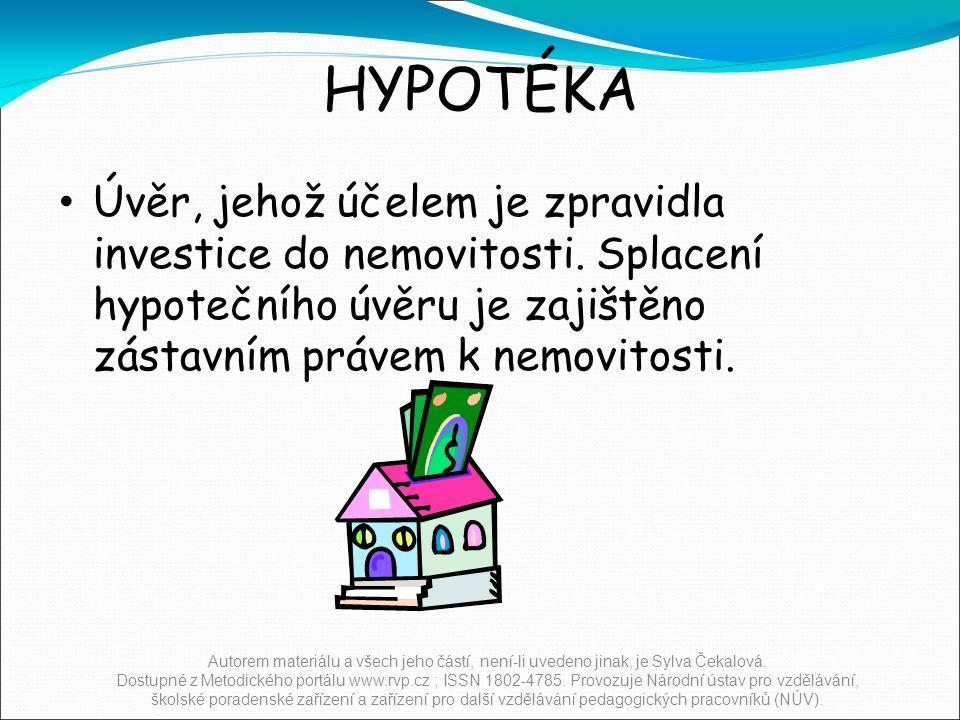 HYPOTÉKA Úvěr, jehož účelem je zpravidla investice do nemovitosti.