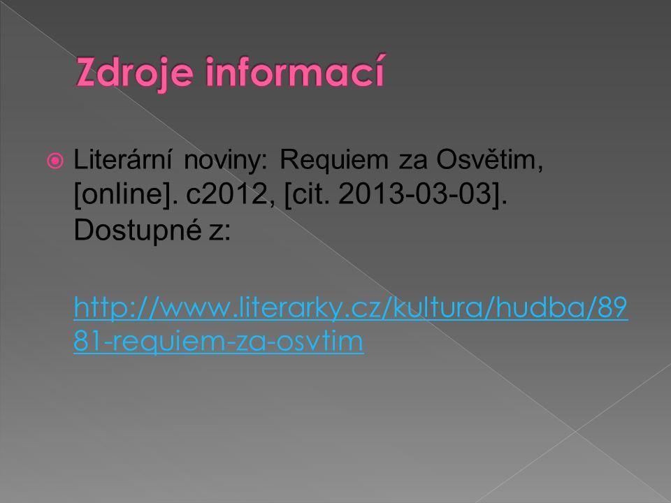  Literární noviny: Requiem za Osvětim, [online]. c2012, [cit. 2013-03-03]. Dostupné z: http://www.literarky.cz/kultura/hudba/89 81-requiem-za-osvtim