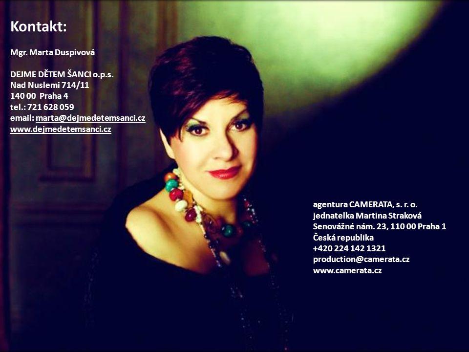 Kontakt: Mgr. Marta Duspivová DEJME DĚTEM ŠANCI o.p.s. Nad Nuslemi 714/11 140 00 Praha 4 tel.: 721 628 059 email: marta@dejmedetemsanci.cz www.dejmede