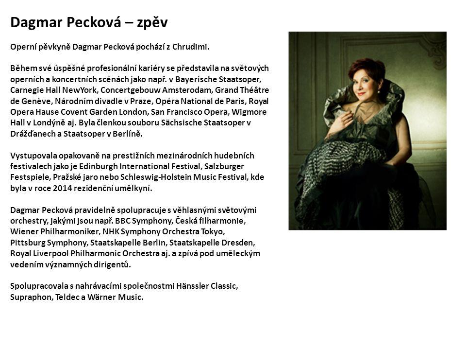 Dagmar Pecková – zpěv Operní pěvkyně Dagmar Pecková pochází z Chrudimi.