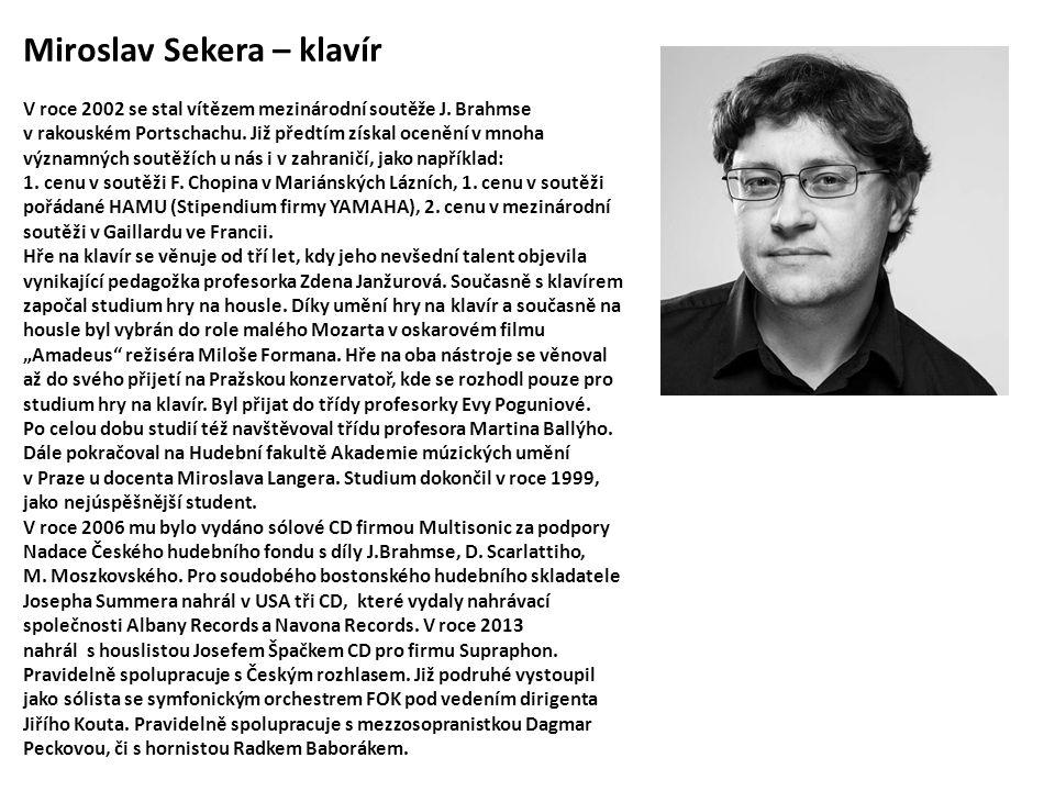 Miroslav Sekera – klavír V roce 2002 se stal vítězem mezinárodní soutěže J.