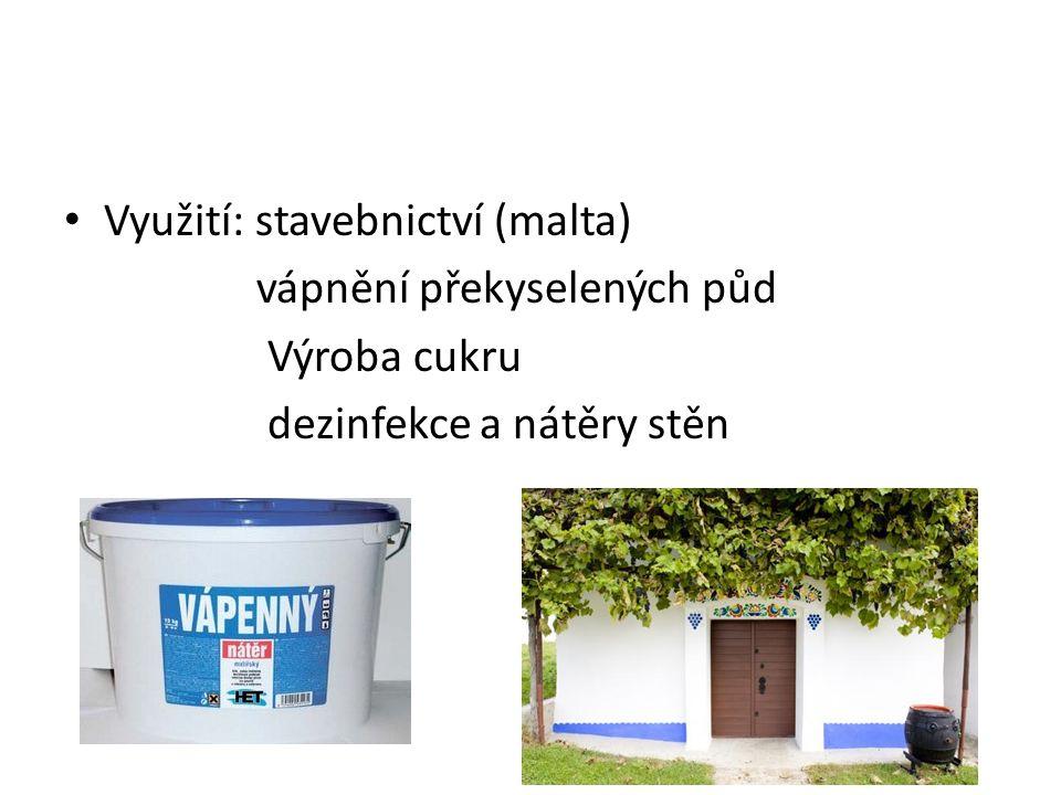 Využití: stavebnictví (malta) vápnění překyselených půd Výroba cukru dezinfekce a nátěry stěn