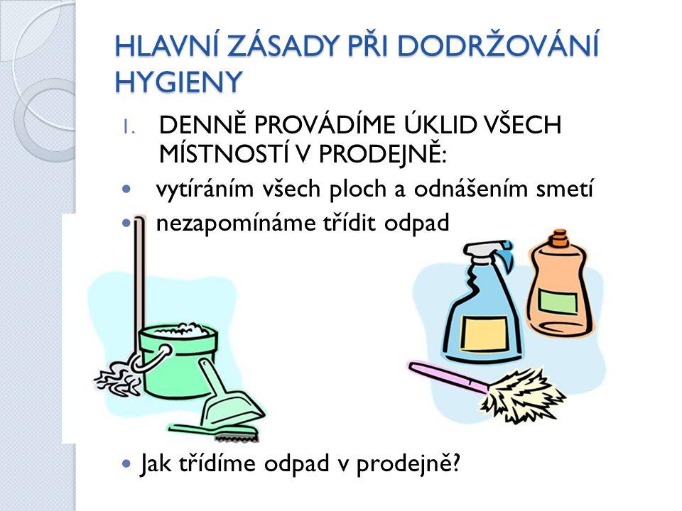 HLAVNÍ ZÁSADY PŘI DODRŽOVÁNÍ HYGIENY 1.