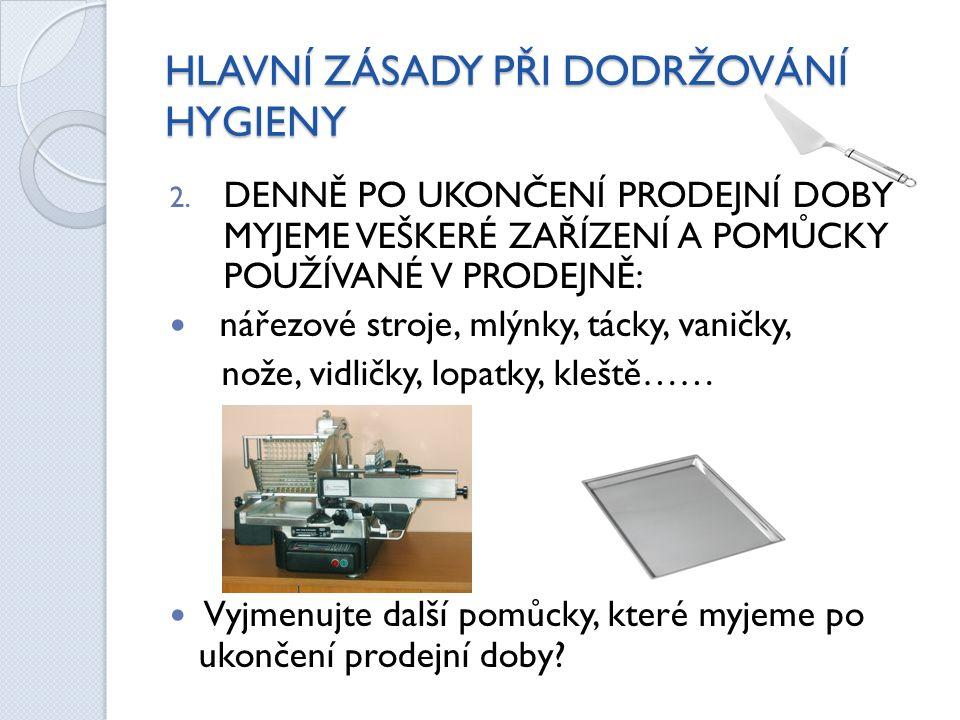 HLAVNÍ ZÁSADY PŘI DODRŽOVÁNÍ HYGIENY 2.