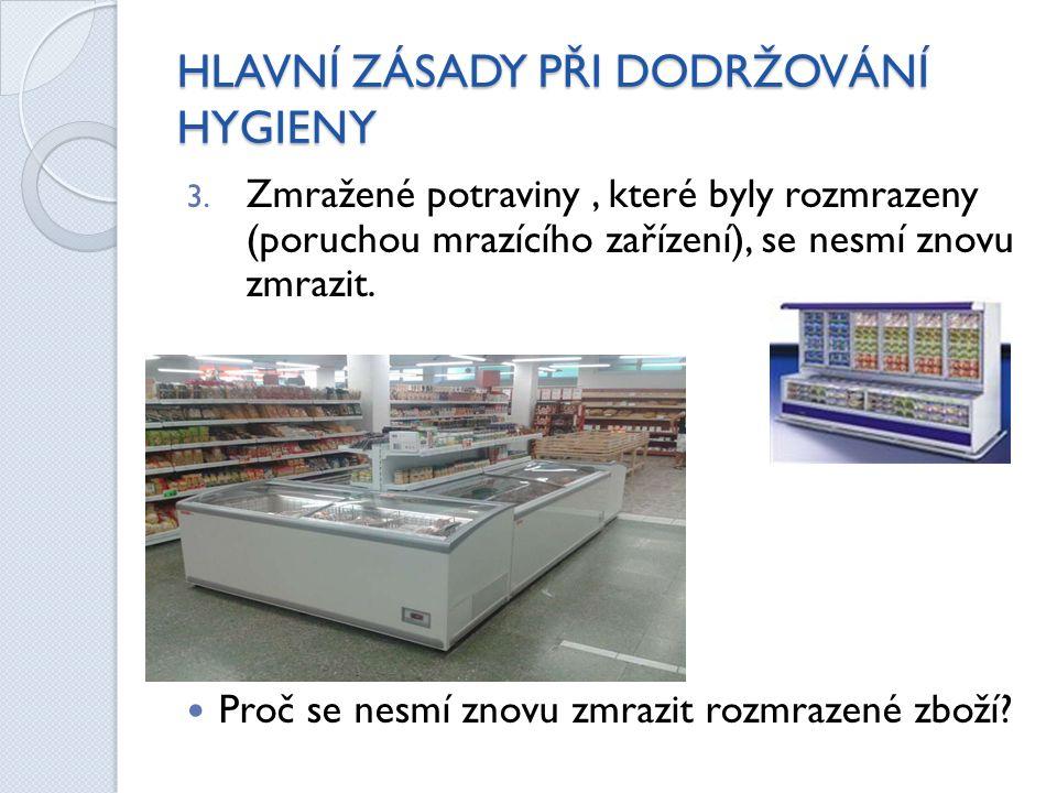 HLAVNÍ ZÁSADY PŘI DODRŽOVÁNÍ HYGIENY 3.