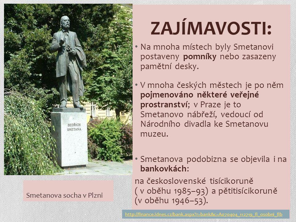 ZAJÍMAVOSTI: Na mnoha místech byly Smetanovi postaveny pomníky nebo zasazeny pamětní desky.