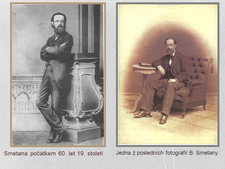 Smetana počátkem 60. let 19. století Jedna z posledních fotografií B. Smetany