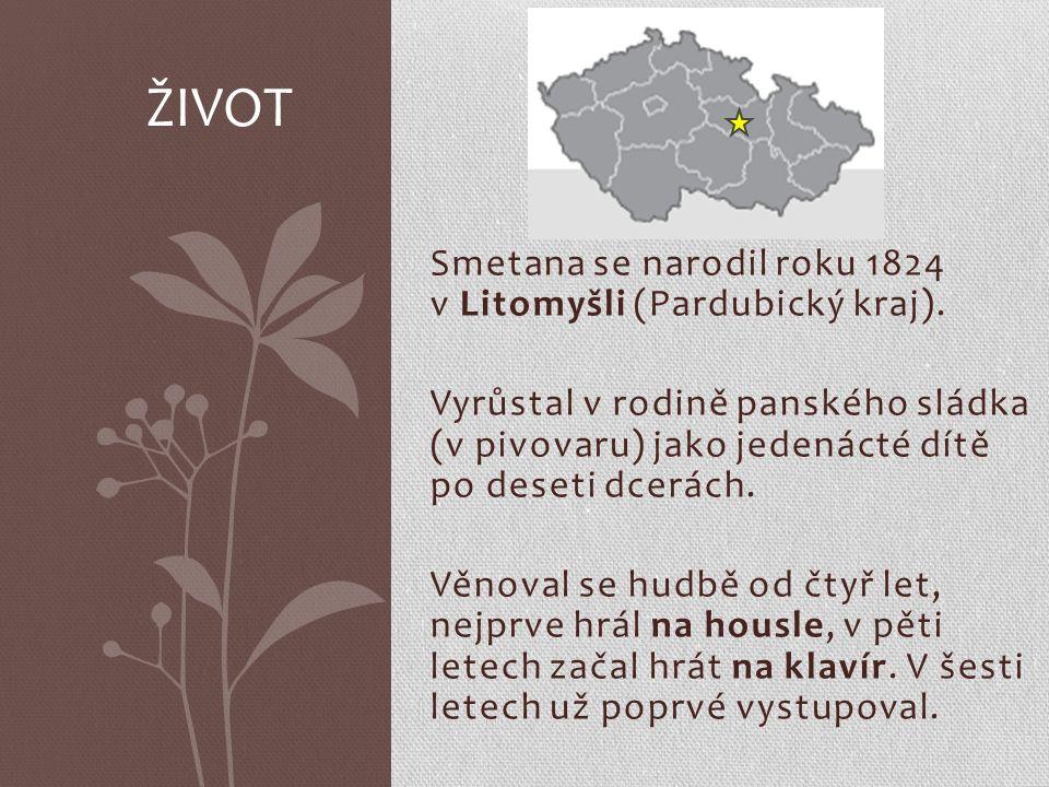 Smetana se narodil roku 1824 v Litomyšli (Pardubický kraj).