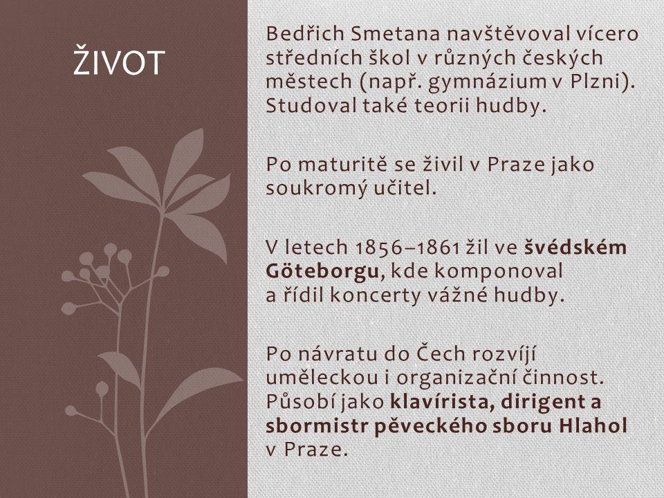 Bedřich Smetana navštěvoval vícero středních škol v různých českých městech (např.