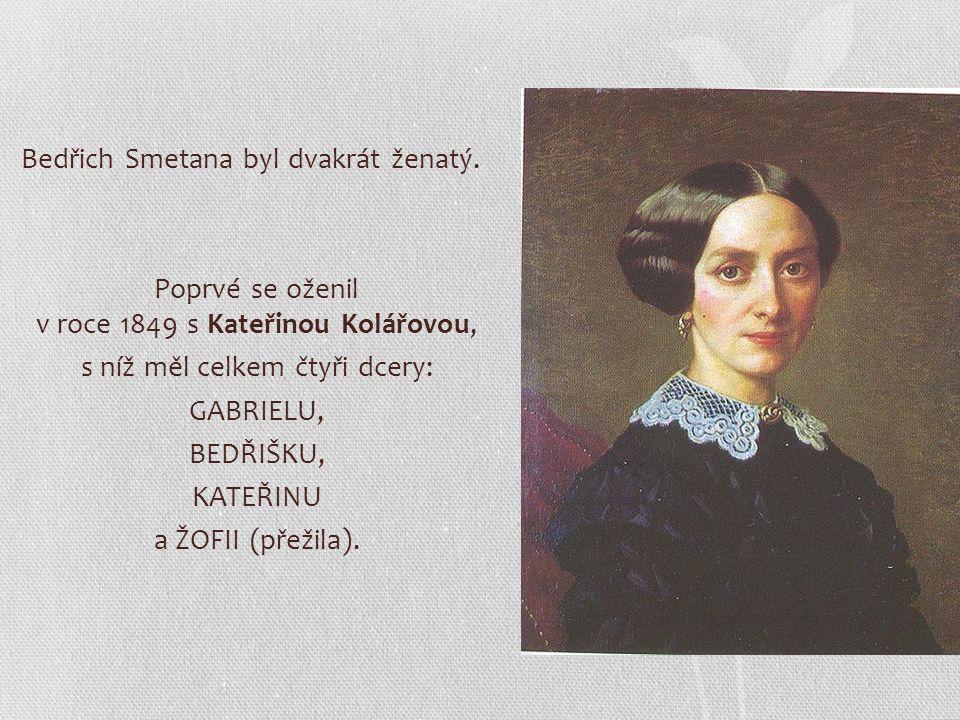Bedřich Smetana byl dvakrát ženatý.