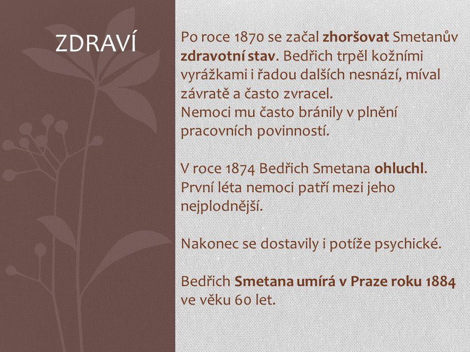 Po roce 1870 se začal zhoršovat Smetanův zdravotní stav.