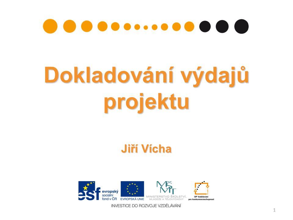 Dokladování výdajů projektu Jiří Vícha 1
