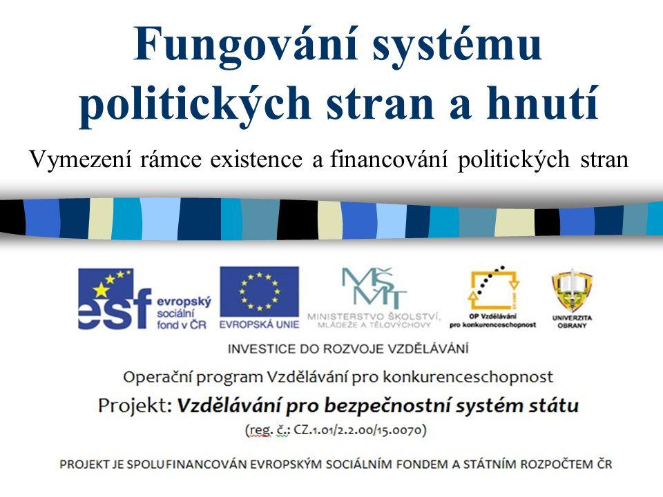 Fungování systému politických stran a hnutí Vymezení rámce existence a financování politických stran