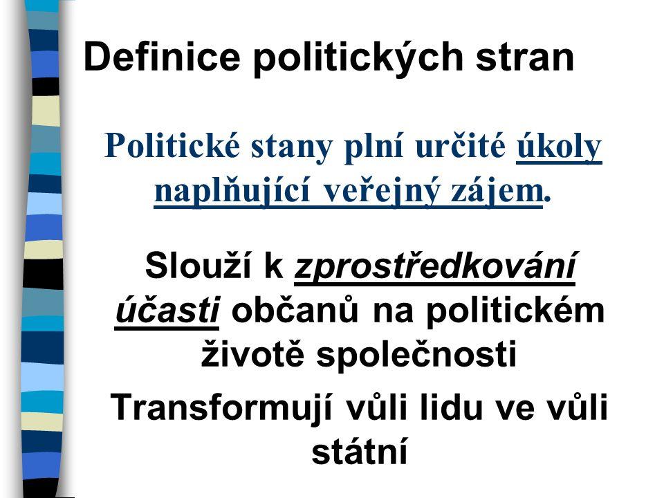 Politické stany plní určité úkoly naplňující veřejný zájem.