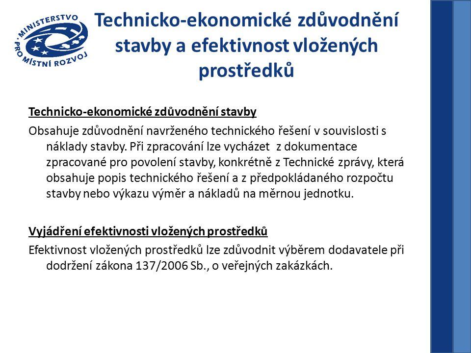 Technicko-ekonomické zdůvodnění stavby Obsahuje zdůvodnění navrženého technického řešení v souvislosti s náklady stavby.