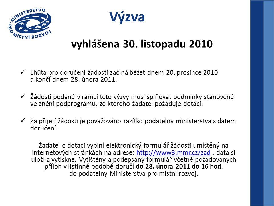 Výzva vyhlášena 30. listopadu 2010 Lhůta pro doručení žádosti začíná běžet dnem 20.