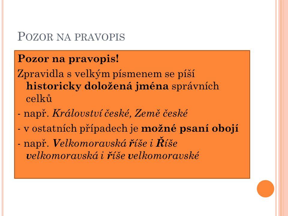 P OZOR NA PRAVOPIS - neoficiální názvy píšeme s malým písmenem - např.
